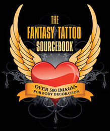 The Fantasy Tattoo Sourcebook: Over 500 Images